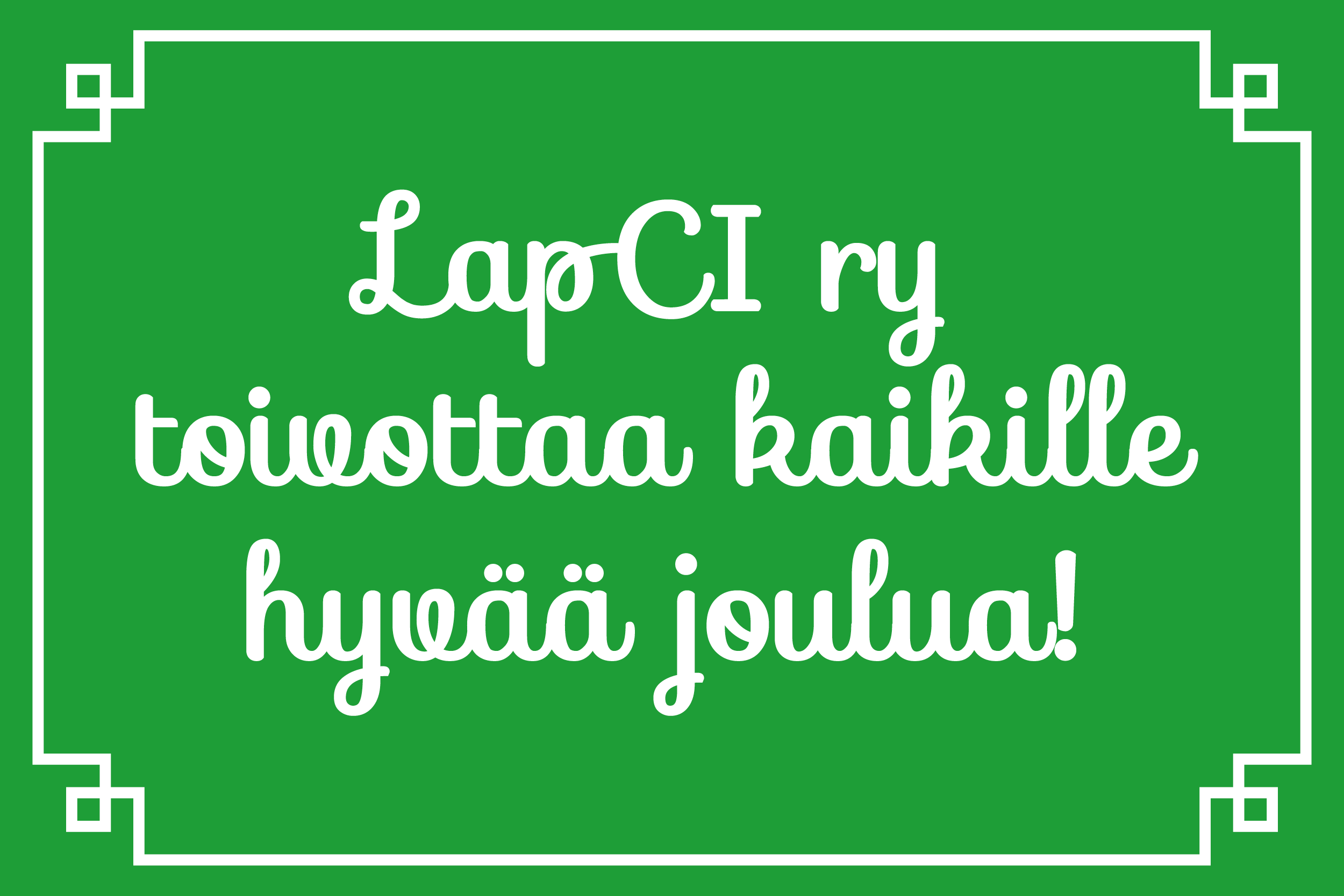 kuvassa lukee 'LapCI ry toivottaa kaikille hyvää joulua!