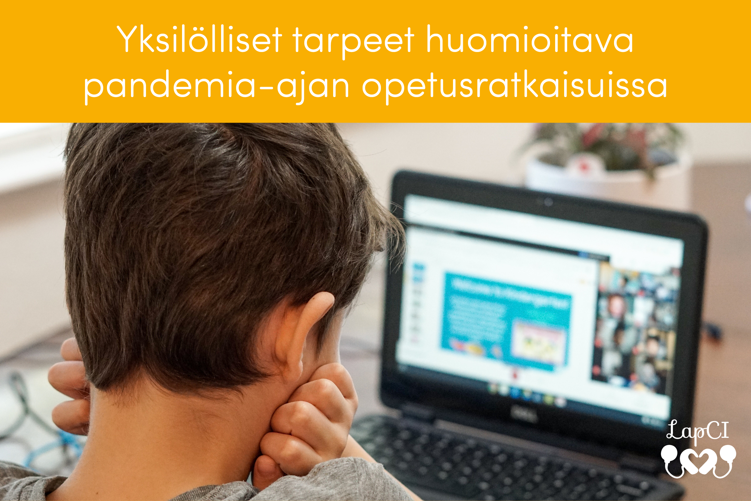 """Kuvassa lapsi tietokoneen edessä, tekstissä lukee """"Yksilölliset tarpeet huomioitava pandemia-ajan opetusratkaisuissa"""""""